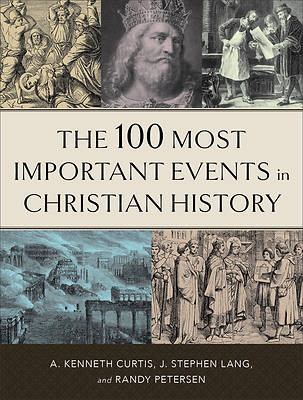 Picture of The 100 Most Important Events in Christian History