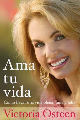 AMA Tu Vida (Love Your Life) Spanish Edition