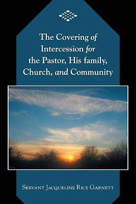 Picture of The Covering of Intercession for the Pastor, His Family, Church, and Community