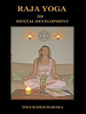 Raja Yoga or Mental Development [Adobe Ebook]