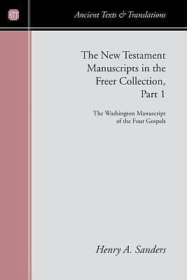 The New Testament Manuscript in the Freer Collection, Part I