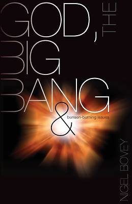 Picture of God, The Big Bang and Bunsen-Burning Issues