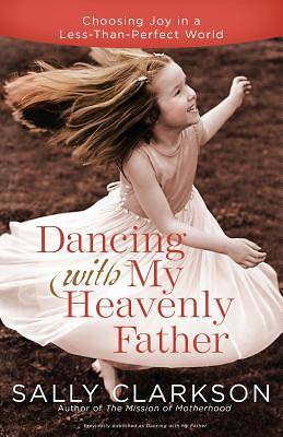 Picture of Dancing with My Heavenly Father