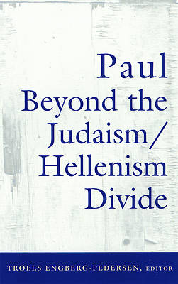 Paul Beyond the Judaism/Hellenism Divide