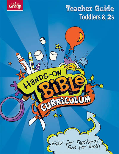 Groups Hands-On Bible Curriculum Toddlers & 2s Teacher Guide Winter 2012-13