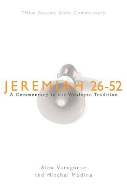 New Beacon Bible Commentary, Jeremiah 26-52