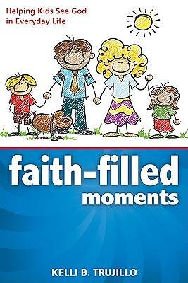 Faith-Filled Moments