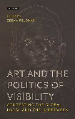 Picture of Art and the Politics of Visibility