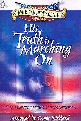 His Truth is Marching on; An 18-Minute Patriotic Presentation