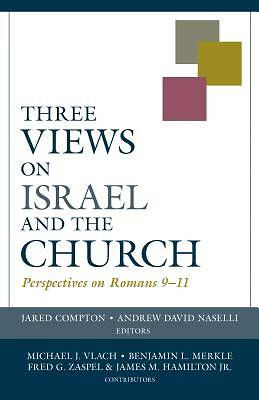 Picture of Three Views on Israel and the Church