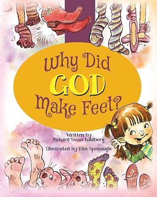 Why Did God Make Feet?