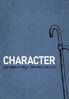 Character: Old Testament People, Encounters With God