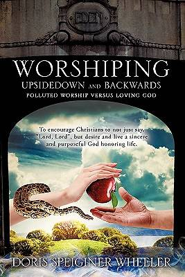 Worshiping Upsidedown and Backwards