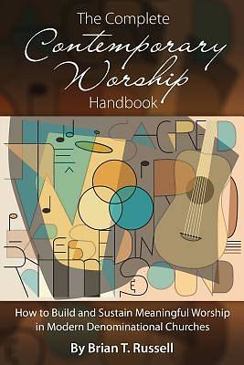 Picture of The Complete Contemporary Worship Handbook