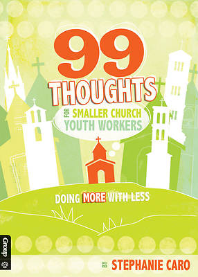 99 Thoughts for Smaller Church Youth Workers