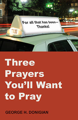 Picture of Three Prayers You'll Want to Pray
