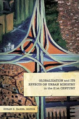 Picture of Globalization and Its Effects on Urban Ministry in the 21st Century