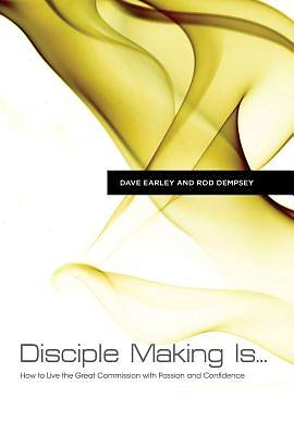 Disciple Making Is . . .
