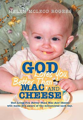 Picture of God Loves You Better Than Mac and Cheese