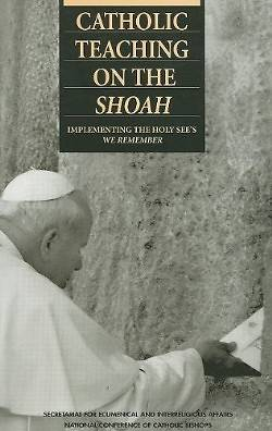 Catholic Teaching on the Shoah