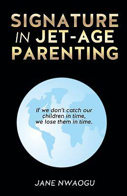 Signature in Jet-Age Parenting