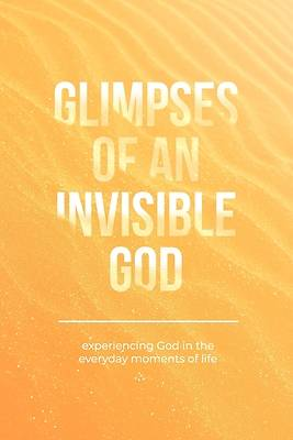 Picture of Glimpses of an Invisible God