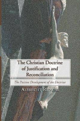 The Christian Doctrine of Justification and Reconciliation