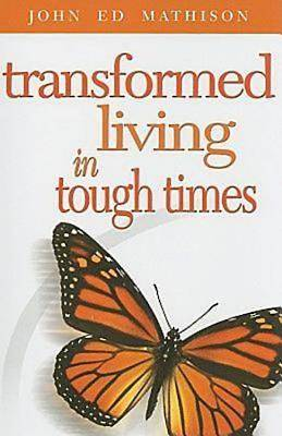 Transformed Living in Tough Times