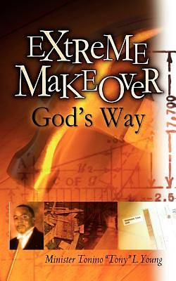 Extreme Makeover Gods Way