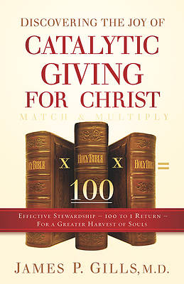 Discovering the Joy of Catalytic Giving - For Christ