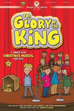 For the Glory of the King Unison/2 Part Choral Book