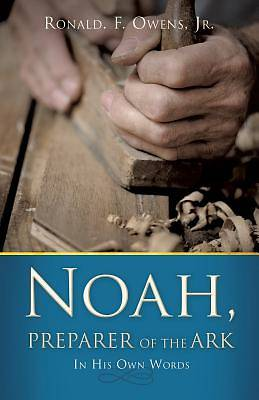 Noah, Preparer of the Ark