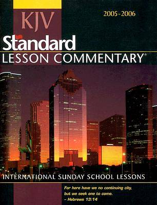 Standard King James Version 2005-2006 Lesson Commentary