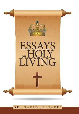 Essays on Holy Living