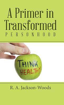 Picture of A Primer in Transformed Personhood