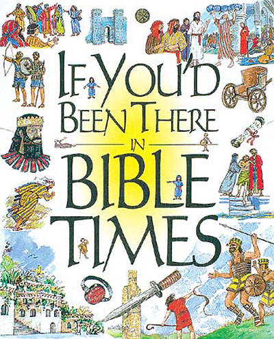 If Youd Been There in Bible Times