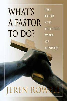 Whats a Pastor to Do?