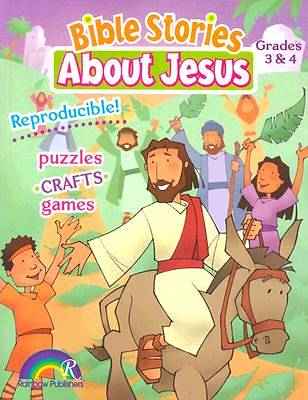 Bible Stories about Jesus-Grades 3 & 4