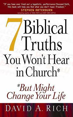 7 Biblical Truths You Wont Hear in Church