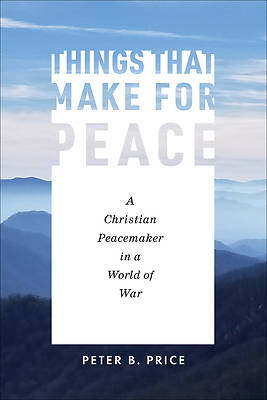 Picture of Things That Make for Peace