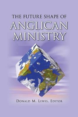 Picture of The Future Shape of Anglican Ministry