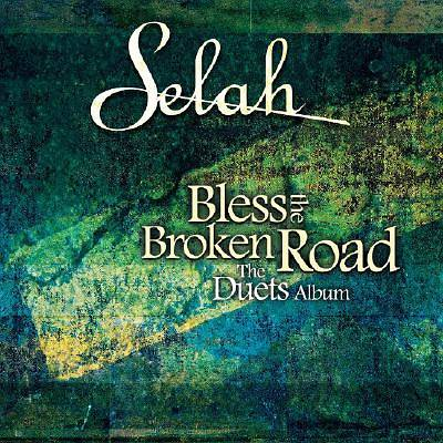 Selah - Bless the Broken Road CD