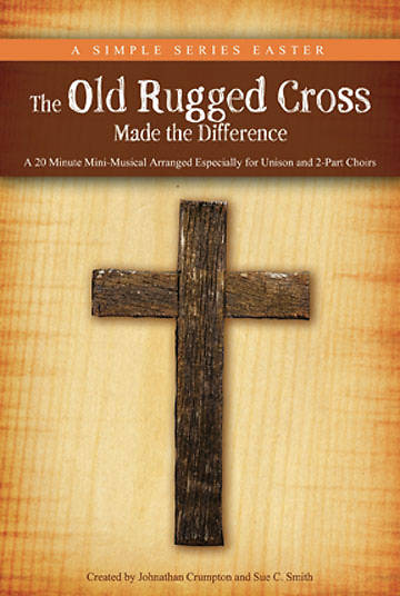 The Old Rugged Cross Made the Difference Choral Book