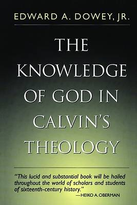 Knowledge Of God In Calvins Theology 3rd Edition