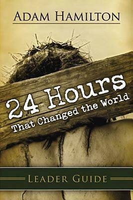 Picture of 24 Hours That Changed the World Leader Guide