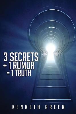 Picture of 3 Secrets + 1 Rumor = 1 Truth