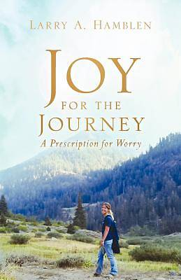 Picture of Joy for the Journey-A Prescription for Worry