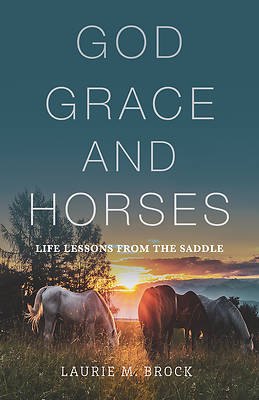 Picture of God, Grace, and Horses