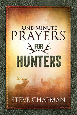 One-Minute Prayers(r) for Hunters