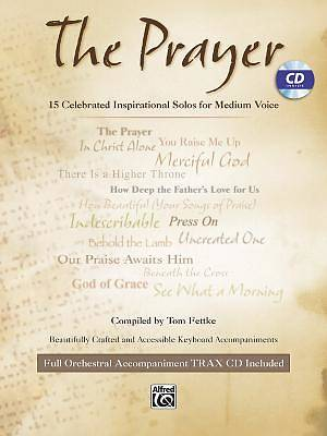 The Prayer; 15 Celebrated Inspirational Solos for Medium Voice With CD (Audio)